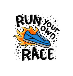 Run your own race run quote and saying vector