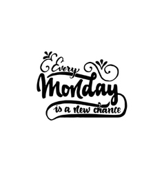 Every monday is a new chance - hand drawn vector
