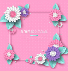 Frame with paper cut 3d flower in pink white and vector