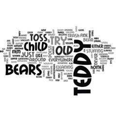 When to toss old teddy bears text word cloud vector