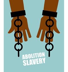 Abolition of slavery Hands black slave with broken vector image