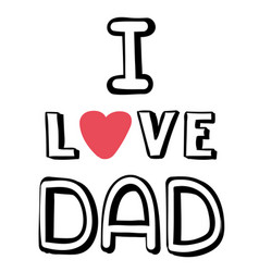 I love dad pink heart white background imag vector