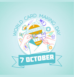 7 october world card making day vector image