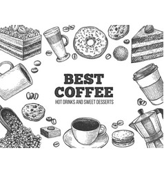 coffee and desserts hand drawn hot drinks and vector image
