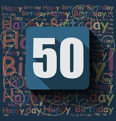 50 happy birthday background or card vector