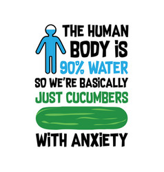 funny quote and saying the human body is 80 vector image