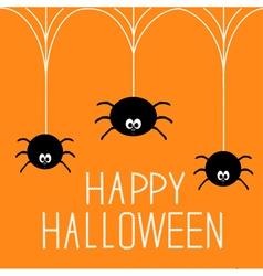 Three hanging spiders Happy Halloween card vector