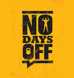 No days off fitness gym muscle workout motivation vector