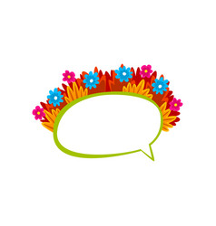empty dialog speech bubble decorated with flowers vector image