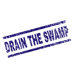 Scratched textured drain the swamp stamp seal vector