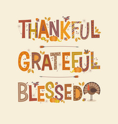 Thankful grateful blessed thanksgiving design vector