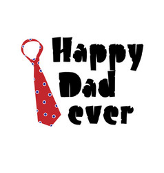 happy dad ever red necktie white background vector image