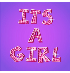 its a girl poster vector image