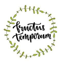 latin phrase fructus temporum - fruit of time vector image