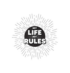 My life my rules motivation message motivational vector