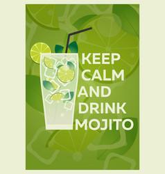 mojito poster keep calm and drink mojito fresh vector image