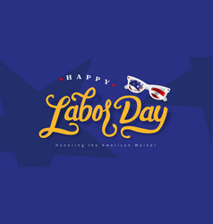 happy labor day hand lettering background banner vector image