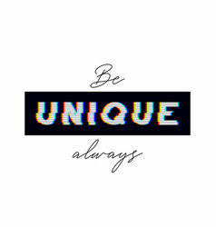 Unique slogan with glitch effect on black sticker vector
