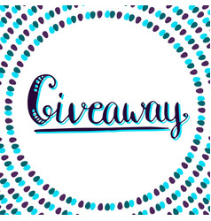 giveaway icon for social media contests lettering vector image