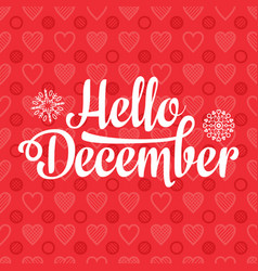 Hello december card holiday decor lettering vector
