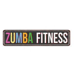 Zumba fitness vintage rusty metal sign vector