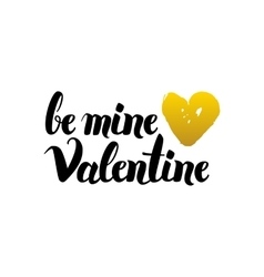 Be Mine Valentine Handwritten Lettering vector