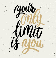 your only limit is you hand drawn lettering vector image