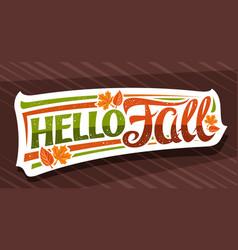 Lettering hello fall vector