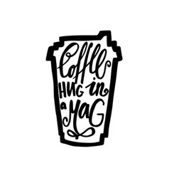travel mug of coffee with the phrase coffee hug vector image