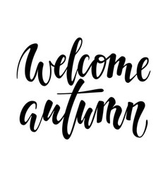 welcome autumn hand drawn calligraphy and brush vector image