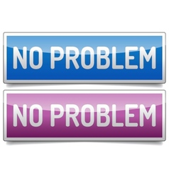 No problem banner vector image vector image