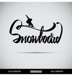Snowboard hand lettering - handmade calligraphy vector