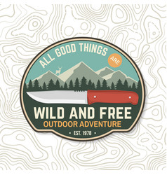 All good things are wild and free summer camp vector