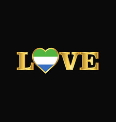 golden love typography sierra leone flag design vector image