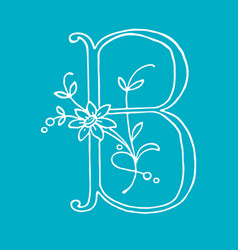 letter b with floral decoration handmade letter vector image