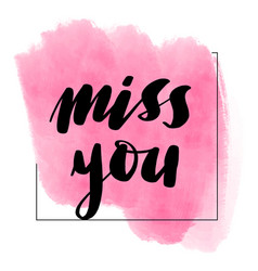 lettering inscription miss you valentines vector image
