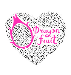 print with heart and dragon fruit vegan food vector image