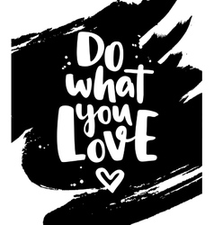 do what you love modern lettering vector image