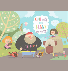 funny owners walking with their cute pets vector image