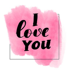 lettering inscription i love you vector image