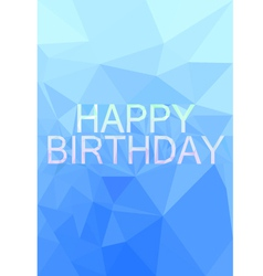 Low Poly happy Birthday card vector