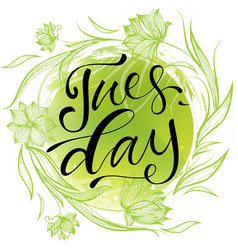 Tuesday letteing on watercolor background vector