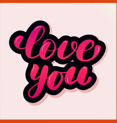 handwritten lettering typography love you vector image