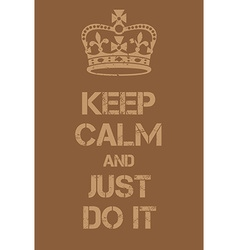 Keep Calm and just do it poster vector