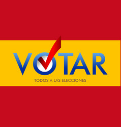 spanish translation vote all on elections layout vector image