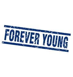 Square grunge blue forever young stamp vector