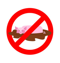 stop pig ban wallow in mud it is forbidden to be vector image
