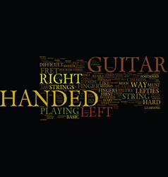 Learn how to play a left handed guitar text vector