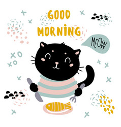 Good morning cat card pet have fish breakfast vector