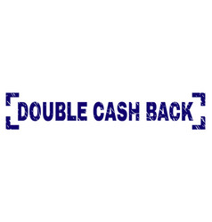 Grunge textured double cash back stamp seal inside vector